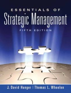 Essentials of Strategic Management by Thomas L. Wheelen and J. David