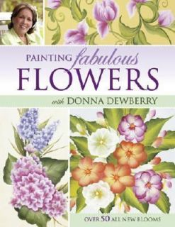Flowers with Donna Dewberry by Donna Dewberry 2006, Paperback