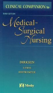 Clinical Companion to Medical Surgical Nursing by Shannon Ruff Dirksen