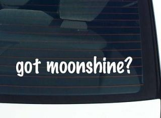 got moonshine? DRINK ALCOHOL FUNNY DECAL STICKER VINYL WALL CAR