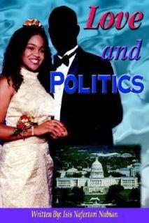 Love and Politics by Isis Nefertari Nubian 2004, Hardcover