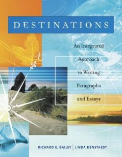 Destinations by Richard E. Bailey and Linda Denstaedt 2004, Paperback