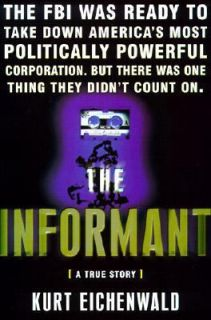 The Informant A True Story by Kurt Eichenwald 2000, Hardcover