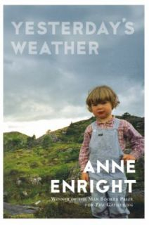 Yesterdays Weather Stories by Anne Enright 2008, Hardcover