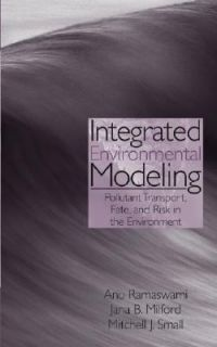 Integrated Environmental Modeling Pollutant Transport, Fate, and Risk