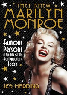 They Knew Marilyn Monroe Famous Persons in the Life of the Hollywood