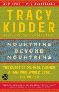 Mountains Beyond Mountains The Quest of Dr. Paul Farmer, a Man Who