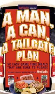 Man, a Can, a Tailgate Plan 50 Easy Game Time Recipes That Are Sure