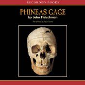 Phineas Gage A Gruesome but True Story About Brain Science Audio Book