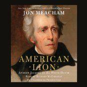 American Lion Andrew Jackson in the White House Audio Book  Jon