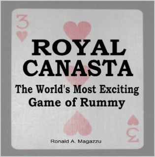 ROYAL CANASTA The Worlds Most Exciting Game of Rummy by Ronald