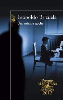 UNA MISMA NOCHE (PREMIO ALFAGUARA 2012)   LEOPOLDO BRIZUELA. Resumen