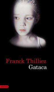 GATACA   FRANCK THILLIEZ. Resumen del libro y comentarios