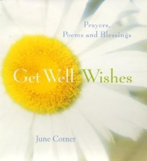 Get Well Wishes Prayers, Poems to Wish You Well by June Cotner 2000