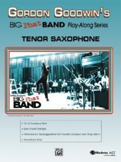 Gordon Goodwin Big Phat Play Along Tenor Saxophone by Gordon Goodwin