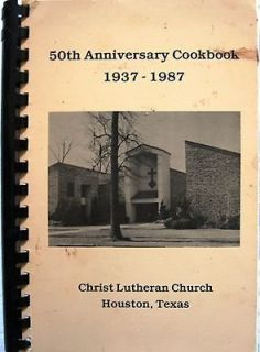 50th Anniversary Cookbook 1987 Christ Lutheran Church Houston Texas