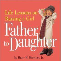 on Raising a Girl by Harry H., Jr. Harrison 2003, Paperback
