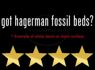 got hagerman fossil beds? Vinyl wall art car decal