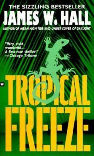 Tropical Freeze by James W. Hall 1991, Paperback