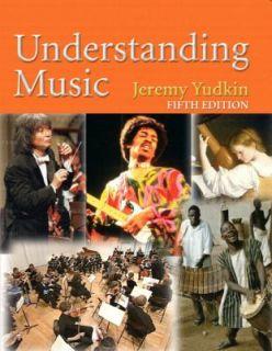 Understanding Music by Jeremy Yudkin 2007, Paperback