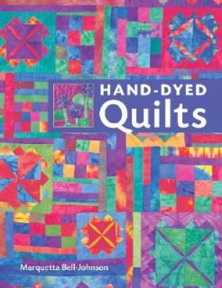 Hand Dyed Quilts by Marquetta Bell Johnson 2008, Paperback