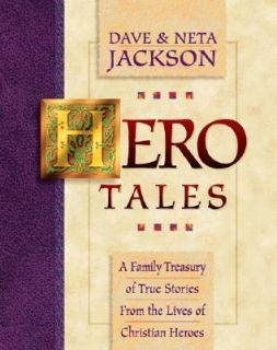 Hero Tales Vol. 1 A Family Treasury of True Stories from the Lives of