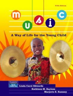 Music A Way of Life for the Young Child by Kathleen M. Bayless, Linda