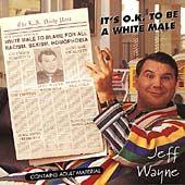 Its O.K. to Be a White Male by Jeff Wayne CD, Apr 1995, Uproar