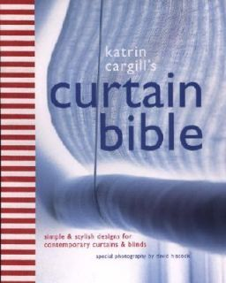 Katrin Cargills Curtain Bible Simple and Stylish Designs for