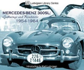 Mercedes Benz 300SL Gullwings and Roadsters, 1954 1964 by Karl