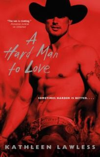 Hard Man to Love by Kathleen Lawless 2006, Paperback
