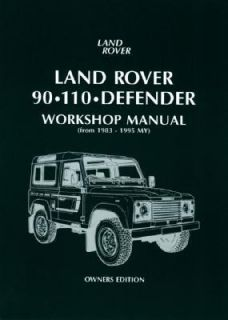 Land Rover 90. 110. Defender Workshop Manual From 1983 to 1995 My by