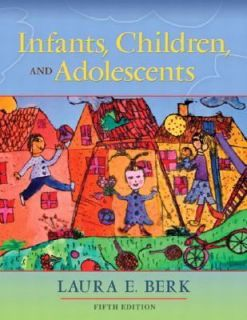 Infants, Children, and Adolescents by Laura E. Berk 2004, Hardcover