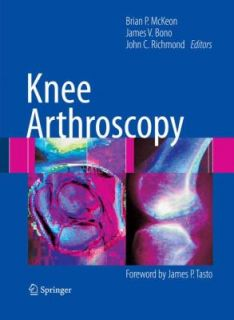 Knee Arthroscopy by Brian P. McKeon, James V. Bono and John C