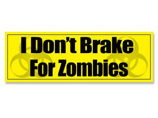 3x9 in Caution I Dont Brake for Zombies Sticker   decal bio hazard