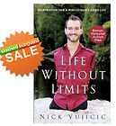 Life Without Limits Inspiration For A Ridiculously Good Life by Nick