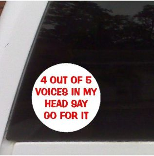 Out of 5 Voices Funny Decal Sticker, Car, Truck, Laptop Decal
