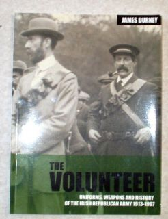 The Volunteer Unif​orms History & weapons of the Irish Republican