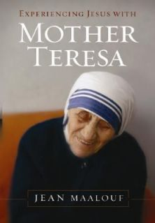 Experiencing Jesus with Mother Teresa by Jean Maalouf 2006, Paperback