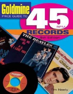 Price Guide to 45 RPM Records by Tim Neely 2005, Paperback