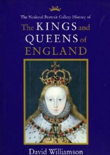 The Kings and Queens of Great Britain From the Collections of the