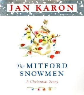 The Mitford Snowmen A Christmas Story by Jan Karon 2002, Hardcover