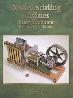 Model Stirling Engines Plan Sets by Rudy Kouhoupt/model engineering