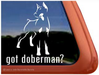 GOT DOBERMAN? High Quality Auto Car Truck Window Decal Sticker