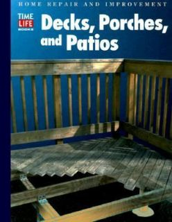 Decks, Porches and Patios by Time Life Books Editors 1999, Paperback