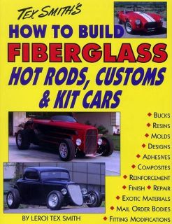 Tex Smith How To Build Make Fiberglass Custom Hot Rod Kit Car Book