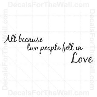 All Because Two People Fell In Love Wall Decal Stickers