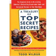 Treasury Of Top Secret Recipes by Todd Wilbur 1999, Hardcover
