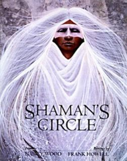 The Shamans Circle Poems by Nancy Wood 1996, Hardcover