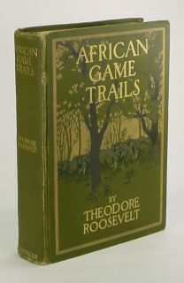African Game Trails ~by THEODORE ROOSEVELT~ 1st/1st Edition 1910